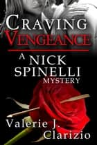 Craving Vengeance ebook by Valerie J. Clarizio